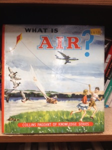 A great discovery at a second-hand shop - the book 'What is Air?, first published in 1960.