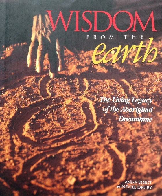 'Wisdom from the earth', by Anna Voigt and Nevill Drury, published in 1997 by Simon & Schuster, Australia.