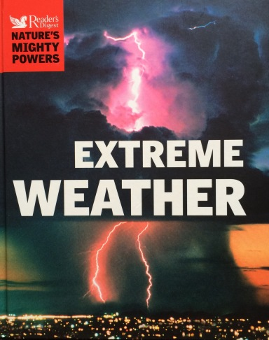 'Extreme Weather', published by Reader's Digest in 2006.