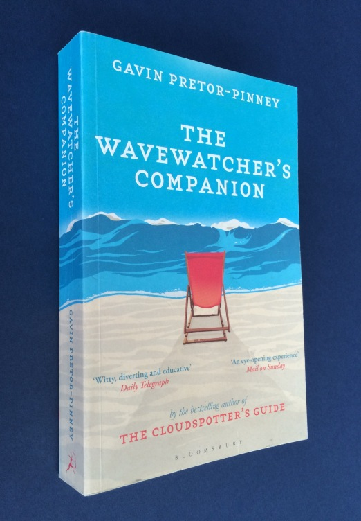 There is much much more to waves and the elements than oceans. These include ** Gavin Pretor-Pinney captures many of these in his book 'The Wavewatcher's Companion'. Gavin is also the founder of the Cloudspotter's Society. Clouds and waves are related, as all things elemental tend to be.